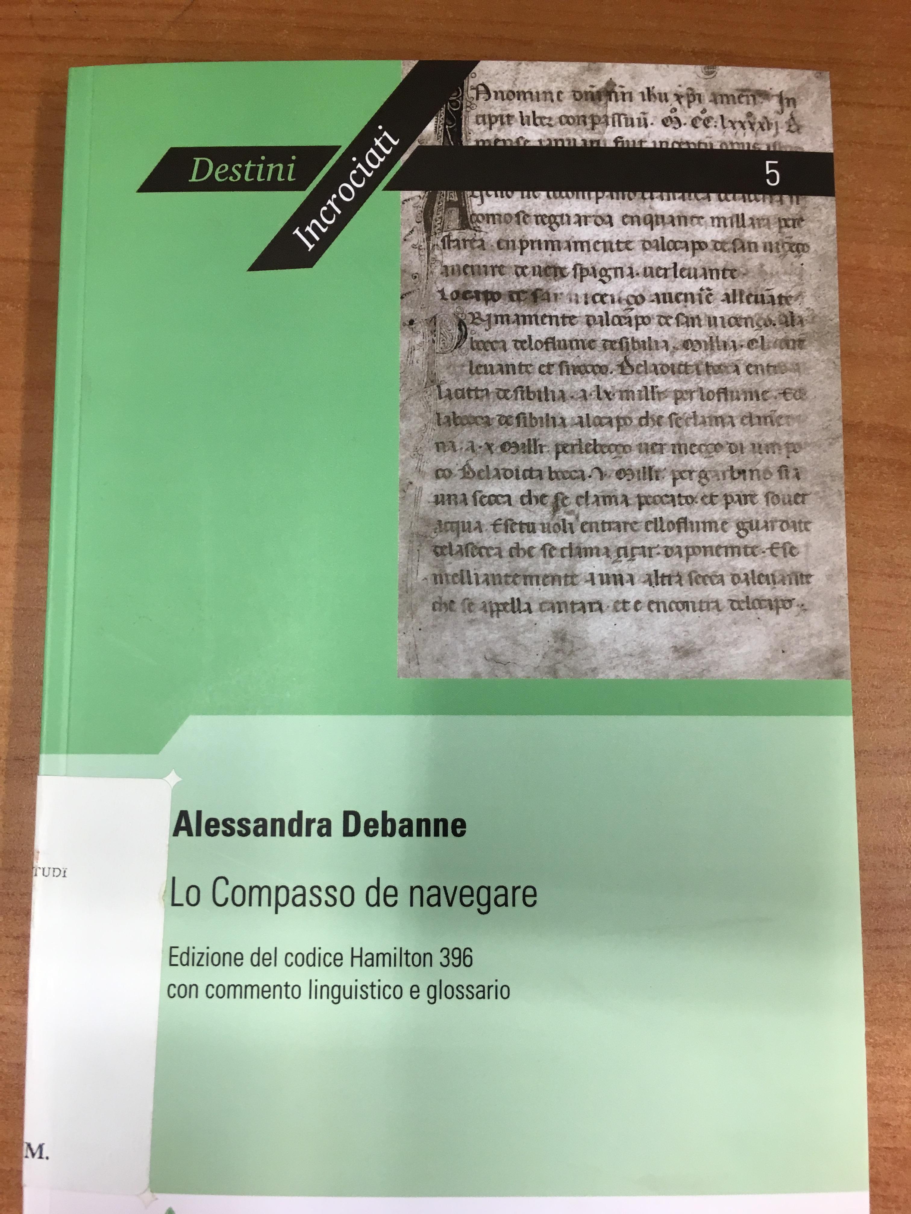 Lo Compasso De Navegare Edizione Del Codice Hamilton 396 Con Commento Linguistico E Glossario